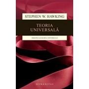 Teoria universala: originea si soarta universului/Stephen Hawking