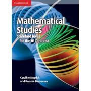 Mathematical Studies Standard Level for the IB Diploma Coursebook, Paperback/Kwame Dwamena