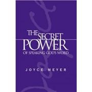 The Secret Power of Speaking God's Word, Hardcover/Joyce Meyer