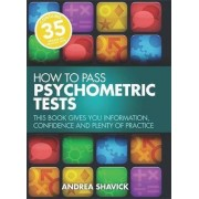How To Pass Psychometric Tests 3rd Edition by Andrea Shavick