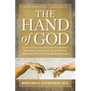The Hand of God: A Journey from Death to Life by the Abortion Doctor Who Changed His Mind, Paperback/Bernard Nathanson