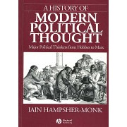 History of Modern Political Thought - Major Political Thinkers from Hobbes to Marx (Hampsher-Monk Iain)(Paperback) (9781557861474)