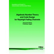 Algebraic Number Theory and Code Design for Rayleigh Fading Channels (Oggier F.)(Paperback / softback) (9781933019079)