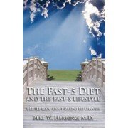 The Fast-5 Diet and the Fast-5 Lifestyle: A Little Book about Making Big Changes, Paperback/Bert W. Herring