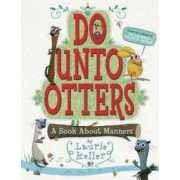 Do Unto Otters A Book about Manners