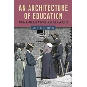 An Architecture of Education: African American Women Design the New South, Hardcover/Angel David Nieves