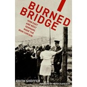 Burned Bridge: How East and West Germans Made the Iron Curtain, Paperback/Edith Sheffer