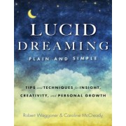 Lucid Dreaming, Plain and Simple: Tips and Techniques for Insight, Creativity, and Personal Growth, Paperback