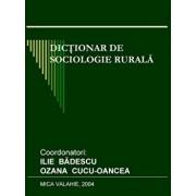 Dictionar de sociologie rurala/Ilie Badescu, Ozana Cucu-Oancea