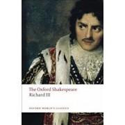 The Oxford Shakespeare Richard III, Paperback/William Shakespeare