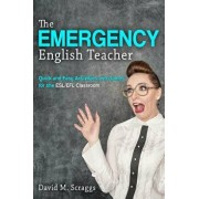 Esl/Efl: The Emergency English Teacher: Quick and Easy Activities and Games for the Esl/Efl Classroom, Paperback/David M. Scraggs