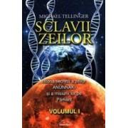 Sclavii zeilor vol.1 - Michael Tellinger