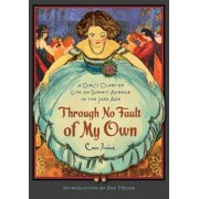 Through No Fault of My Own: A Girl's Diary of Life on Summit Avenue in the Jazz Age, Paperback