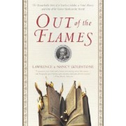 Out of the Flames: The Remarkable Story of a Fearless Scholar, a Fatal Heresy, and One of the Rarest Books in the World, Paperback