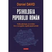 Psihologia poporului roman. Profilul psihologic al romanilor intr-o monografie cognitiv-experimentala/Daniel David