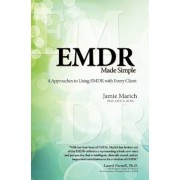 EMDR Made Simple: 4 Approaches to Using EMDR with Every Client, Paperback