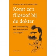 Komt een filosoof bij de dokter - Thomas Cathcart en Daniel Klein