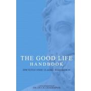 The Good Life Handbook: Epictetus' Stoic Classic Enchiridion, Paperback