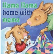 Llama Llama Home with Mama, Hardcover/Anna Dewdney