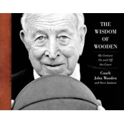 The Wisdom of Wooden: My Century on and Off the Court, Hardcover