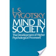 Mind in Society - The Development of Higher Psychological Processes (Vygotskii L. S.)(Paperback) (9780674576292)