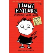Timmy Failure: Mistakes Were Made, Hardcover