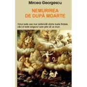 Nemurirea de dupa moarte - Mircea Georgescu