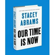 Our Time Is Now: Power, Purpose, and the Fight for a Fair America, Hardcover/Stacey Abrams