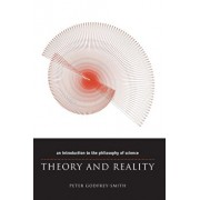 Theory and Reality: An Introduction to the Philosophy of Science, Paperback/Peter Godfrey-Smith