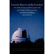 Lonely Hearts of the Cosmos: The Story of the Scientific Quest for the Secret of the Universe
