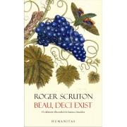 Beau, deci exist. O calatorie filozofica in lumea vinurilor, Roger Scruton