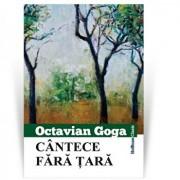 Cantece fara tara/Octavian Goga