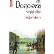 Nopti albe. Sotul etern - F.M. Dostoievski
