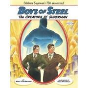 Boys of Steel: The Creators of Superman, Paperback/Marc Tyler Nobleman