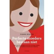 Diana Koster, Dik Klut, Ine Vander Vekens, Martine Boelsma Perfecte moeders bestaan niet