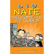 Big Nate: Welcome to My World, Hardcover/Lincoln Peirce