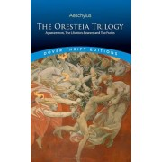 The Oresteia Trilogy: Agamemnon, the Libation-Bearers and the Furies, Paperback/Aeschylus