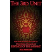 The 3rd Unit: Tales from the Production Crew of Universal Orlando's Revenge of the Mummy, Paperback/Bob McLain
