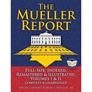 The Mueller Report: Full-Size, Indexed, Remastered & Illustrated, Volumes I & II, Complete & Unabridged: Includes All-New Index of Over 10, Paperback/Robert S. Mueller