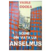 Scene din viata lui Anselmus - Vasile Gogea
