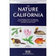 The Nature of California: An Introduction to Familiar Plants, Animals & Outstanding Natural Attractions, Paperback