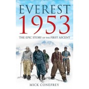 Everest 1953. The Epic Story of the First Ascent, Paperback/Mick Conefrey
