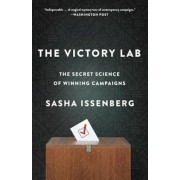 The Victory Lab: The Secret Science of Winning Campaigns, Paperback