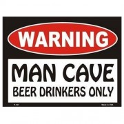 """Sign - Warning Man Cave - Beer Drinkers Only """
