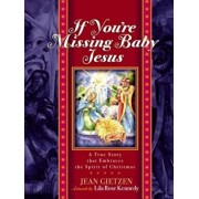 If You're Missing Baby Jesus: A True Story That Embraces the Spirit of Christmas, Hardcover/Jean Gietzen