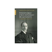 Insemnarile unui diplomat de altadata in Romania. 1916-1920