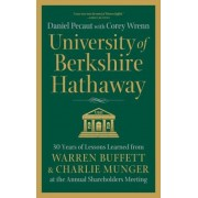 University of Berkshire Hathaway: 30 Years of Lessons Learned from Warren Buffett & Charlie Munger at the Annual Shareholders Meeting, Hardcover