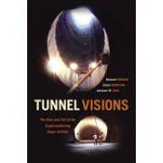 Tunnel Visions - The Rise and Fall of the Superconducting Super Collider (Riordan Michael)(Paperback / softback) (9780226598901)
