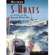 German S-Boats in Action in the Second World War Frank Hans