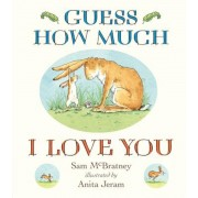 Guess How Much I Love You, Hardcover
